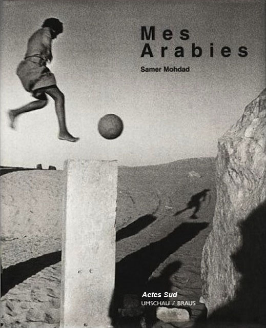 Mes Arabies, published by Actes-Sud, Braus and An-Nahar, 1999